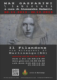 Labirinti   Il Filandone   Martinengo Bg 30 nov   22 dic 2013  curated by Alessandra Redaelli