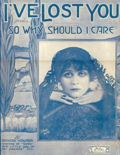 Theda Bara Sheet Music for I've Lost You So Why Should I Care 1916