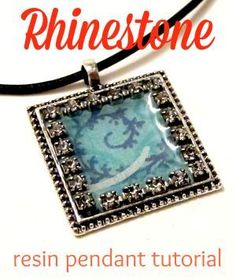 Resin Obsession blog:  rhinestone resin pendant tutorial