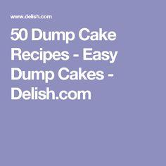 50 Dump Cake Recipes - Easy Dump Cakes - Delish.com