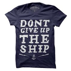 Don't Give Ship Tee / by Arquebus Clothing