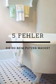 5 Fehler die du beim putzen machst und wie du diese Fehler bei der Hausarbeit vermeidest