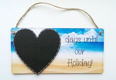 """""""..days until our Holiday"""" Countdown plaque"""