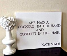 20x16inch Quote on Canvas - She Had A Cocktail In Her Hand And Confetti In Her Hair - Kate Spade on Etsy, $35.00