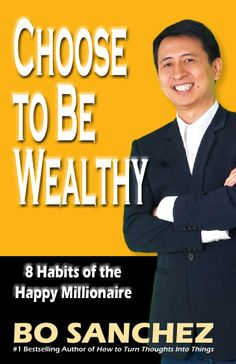Choose to be wealthy - Bo Sanchez by Edsel Llave via slideshare Marketing Tools, Digital Marketing, Financial Literacy, Book Authors, Make More Money, Bestselling Author, Online Business, Books To Read, Coaching