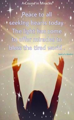 blessings of miracles . A Course In Miracles, Inner Peace, Love And Light, Blessings, Insight, Blessed, Believe, Spirituality, Healing