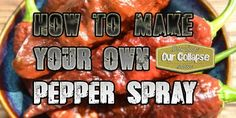 How to Make Your Own Pepper Spray