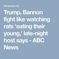 Trump, Bannon fight like watching rats 'eating their young,' late-night host says - ABC News