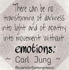 For those who worship rationality, there's a whole other side of life you are missing. To be non-emotional is irrational because to get out of the dark, you need to dream. Carl Jung Quotes, Emotional Intelligence, Lessons Learned, Wise Words, Philosophy, Quotations, Me Quotes, Self, Mindfulness
