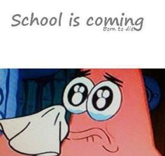 No... ;-; lol.. Um who started school yet? ^-^.. School doesn't start for a few days yet for me..