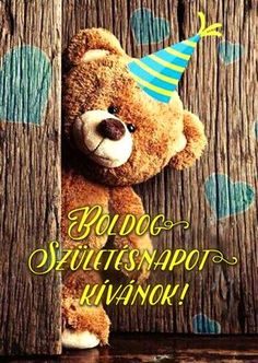 Alkalom / Születésnap - Boldog Születésnapot Kívánok! Happy Brithday, Happy Birthday Cards, Birthday Greetings, Birthday Wishes, Today Is My Birthday, Tatty Teddy, Cute Pictures, Diy And Crafts, Birthdays