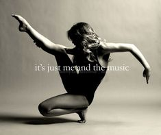 """Me and the music. I studied a variety of dance including ballet, interpretive, tap, modern, step, country and more. There have been periods in life when I wasn't dancing everyday and my body, mind and spirit felt 'stale and uninspired."""" In 2012 I made a decision to dance and now it's just me and the music for a special part of my day and my whole self resonates with vitality again."""