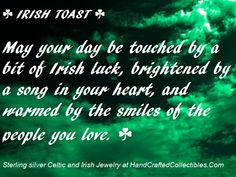 Irish Blessing: May your day be touched with a little bit of Irish luck brighten by a song in your heart...Celebrate all things Irish at http://www.handcraftedcollectibles.com/