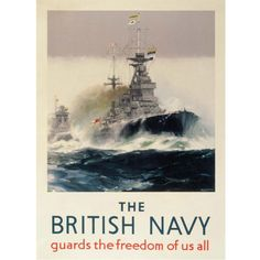British Navy Poster.This poster was designed by well known artist Frank Mason and reminds us of the significant role the British Navy played during the First and Second World War.