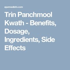 Trin Panchmool Kwath - Benefits, Dosage, Ingredients, Side Effects
