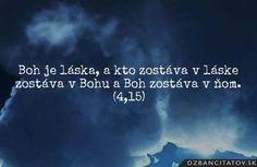 ♥ BOH JE LÁSKA a kto ostáva v láske, ostáva v Bohu a Boh ostáva v ňom ♥
