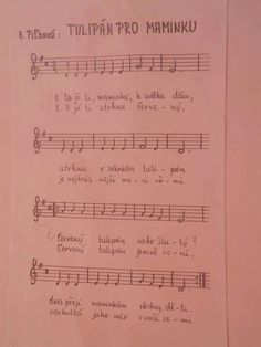 Píseň ke dni matek Kids Songs, Sheet Music, Thats Not My, Kindergarten, Education, School, Grandchildren, Tulips, Musica