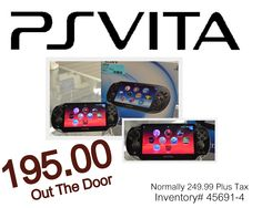Sony PSVita @ 195.00 out the door. Normally 249.99 plus tax. Call 618-244-0291 for shipping & payment options or come in & see Tiffany