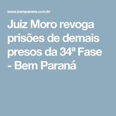 Juiz Moro revoga prisões de demais presos da 34ª Fase - Bem Paraná