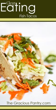 Clean Eating Fish Tacos. #cleaneating #eatclean #cleaneatingrecipes #noaddedsugar #noaddedsugarrecipes