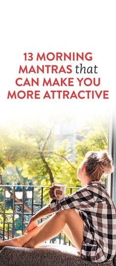 13 Morning Mantras That Can Make You More Attractive