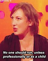No one should run - unless professionally or as a child.