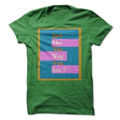 Just The Way You Are green Color T Shirts, Hoodie Sweatshirts
