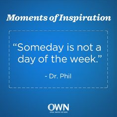 Tired of 'Dr. Phil', but it's something to remember! Dr Phil Quotes, Oprah Quotes, Love Me Quotes, Wise Quotes, Quotable Quotes, Great Quotes, Quotes To Live By, Funny Quotes, Inspirational Quotes
