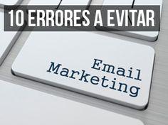 10 Errores de Email Marketing a Evitar Como Sea