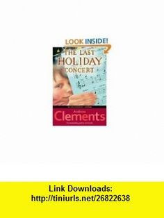 The Holiday Concert and Room One a Mystery or Two/ 2  Andrew Clements ,   ,  , ASIN: B005F6NB96 , tutorials , pdf , ebook , torrent , downloads , rapidshare , filesonic , hotfile , megaupload , fileserve