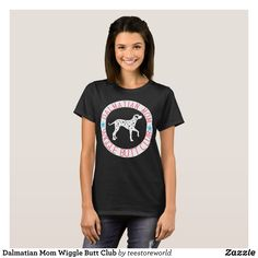 Dalmatian Mom Wiggle Butt Club T-Shirt - Fashionable Women's Shirts By Creative Talented Graphic Designers - #shirts #tshirts #fashion #apparel #clothes #clothing #design #designer #fashiondesigner #style #trends #bargain #sale #shopping - Comfy casual and loose fitting long-sleeve heavyweight shirt is stylish and warm addition to anyone's wardrobe - This design is made from 6.0 oz pre-shrunk 100% cotton it wears well on anyone - The garment is double-needle stitched at the bottom and sleeve…