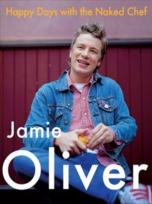 Happy Days with the Naked Chef by Jamie Oliver Hardcover) for sale online Jamie Olivier, Chef Jamie Oliver, Bread Recipes, Chicken Recipes, Pasta Recipes, Basic Bread Recipe, Cookery Books, Curry Sauce, Thing 1