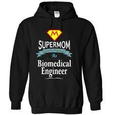 Supermom As Biomedical Engineer T Shirt, Hoodie, Sweatshirts - hoodie #fashion #T-Shirts
