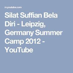Silat Suffian Bela Diri - Leipzig, Germany Summer Camp 2012 - YouTube