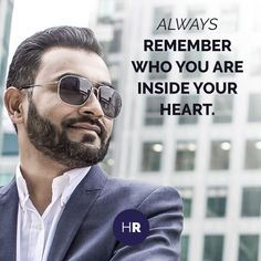 Always remember who you are inside your heart #BeYourself #SocialQuotes #Islam #Muslim #Entrepreneurship #Insipiration