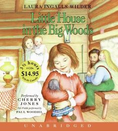 """Another must-listen from my """"Little House in the Big Woods: Little House, Book by Laura Ingalls Wilder, narrated by Cherry Jones. Book 1, The Book, Cherry Jones, Read Aloud Revival, Audio Books For Kids, Little Log Cabin, Garth Williams, Pioneer Life, Best Audiobooks"""