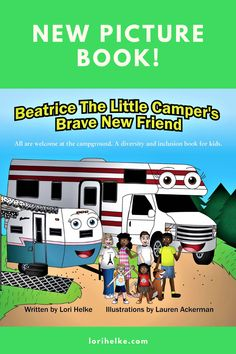 Releasing in October! Beatrice The Little Camper goes on a camping adventure. Fitting in at the campground is hard when you are different. A diversity and inclusion book for kids with a camping theme.