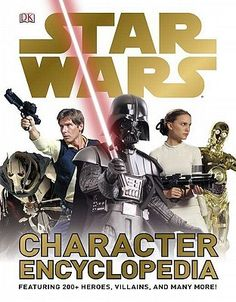 The Star Wars Character Encyclopedia is the definitive illustrated guide to  Luke Skywalker 58907bc40a82