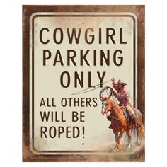 Cowgirl Parking Only Tin Sign