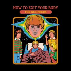 How to Exit Your Body by Steven Rhodes Bizarre Kunst, Bizarre Art, Arte Horror, Horror Art, Archie Comics, Arte Punk, Le Vent Se Leve, Strange Tales, Retro Illustration