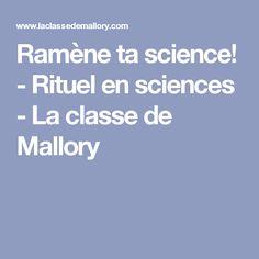 Ramène ta science! - Rituel en sciences - La classe de Mallory