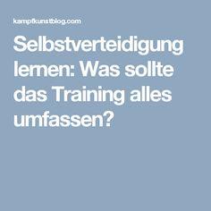 Selbstverteidigung lernen: Was sollte das Training alles umfassen?