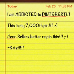 "My 7000th pin! Can't believe I ""caught"" it! Never paid attention to all I've pinned! Can we say addict!?! Lol ~Kristi!!!"