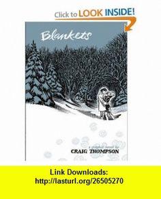 Blankets (New Hardcover Edition) (9781603090964) Craig Thompson , ISBN-10: 1603090967  , ISBN-13: 978-1603090964 ,  , tutorials , pdf , ebook , torrent , downloads , rapidshare , filesonic , hotfile , megaupload , fileserve