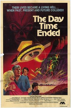 The Day Time Ended Stars: Jim Davis, Christopher Mitchum, Dorothy Malone, Marcy Lafferty ~ Director: John 'Bud' Cardos Classic Sci Fi Movies, Classic Movie Posters, Horror Movie Posters, Movie Poster Art, Horror Movies, Cinema Posters, Charles Band, Sf Movies, Movies 2019