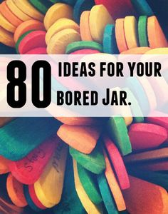 80 ideas for a bored jar! I'd use this for myself just as often as I would babysitting, or for future bumpkins.