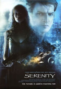 Serenity . . . another one of my favorite sci fi movies.  It wraps up the Firefly TV series perfectly.