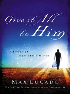 Bargain e-Book: Give It All to Him {by Max Lucado} ~ 99 cents!!  #kindle #ebooks