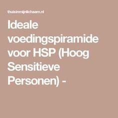 Ideale voedingspiramide voor HSP (Hoog Sensitieve Personen) -