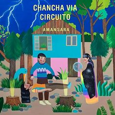 Chancha Via Circuito - Amansara